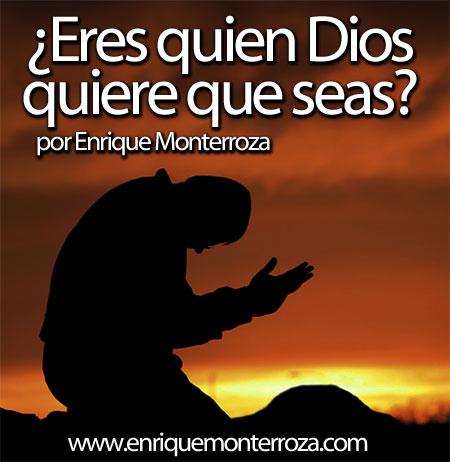 Enrique-Eres-quien-Dios-quiere-que-seas
