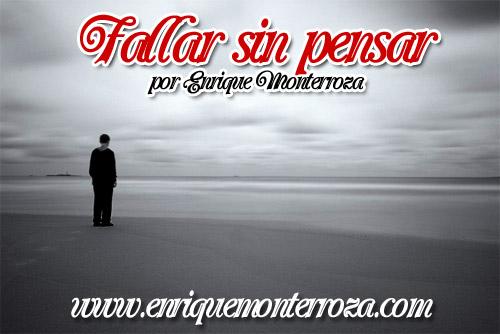 Enrique-Fallar-sin-pensar