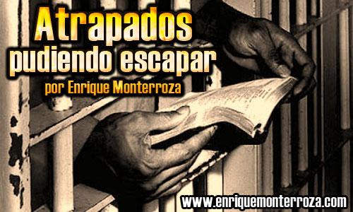 Enrique-Atrapados-pudiendo-escapar