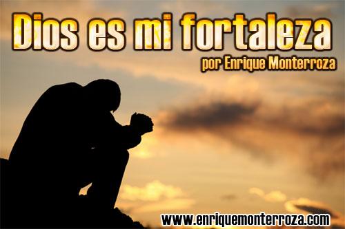 Enrique-Dios-es-mi-fortaleza