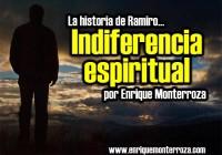 Enrique-La-historia-de-Ramiro…-Indiferencia-espiritual
