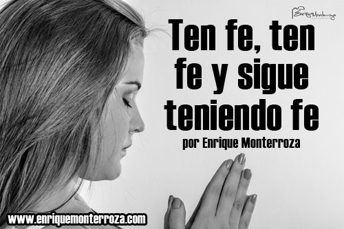 Enrique-Ten-fe,-ten-fe-y-sigue-teniendo-fe