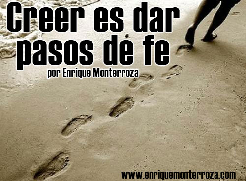 Enrique-Creer-es-dar-pasos-de-fe