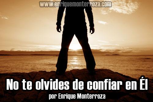 Enrique-No-te-olvides-de-confiar-en-El