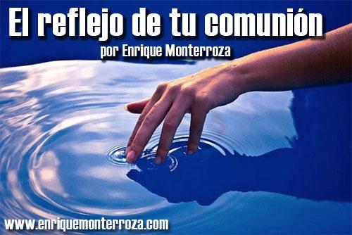 Enrique-El-reflejo-de-tu-comunion