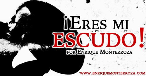 Enrique-Eres-mi-escudo