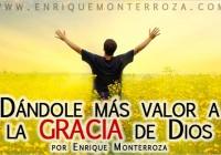 Enrique-Dandole-mas-valor-a-la-gracia-de-Dios