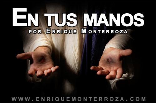 Enrique-En-tus-manos