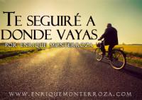 Enrique-te-seguire-a-donde-vayas